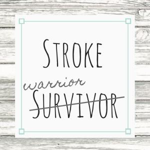 Stroke Survivor-warrior