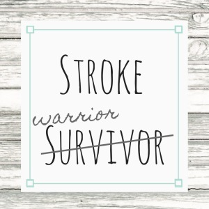 Stroke Survivor-warrior